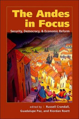 The Andes in Focus: Security, Democracy, and Economic Reform