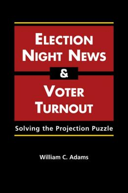 Election Night News and Voter Turnout: Solving the Projection Puzzle