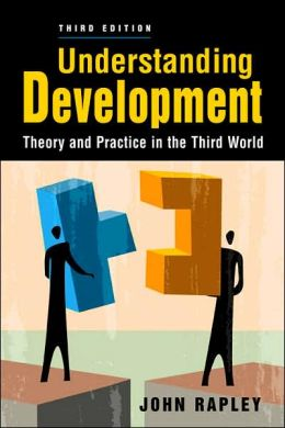 Understanding Development: Theory and Practice in the Third World, 3rd Edition
