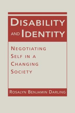 Disability Identity: Negotiating Self in a Changing Society