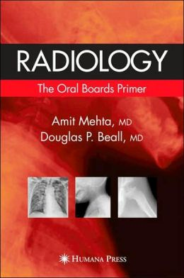 Radiology: The Oral Boards Primer
