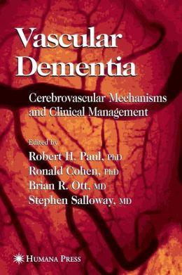 Vascular Dementia: Cerebrovascular Mechanisms and Clinical Management