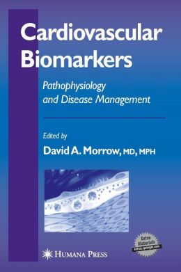 Cardiovascular Biomarkers: Pathophysiology and Disease Management