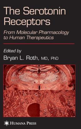 The Serotonin Receptors: From Molecular Pharmacology to Human Therapeutics