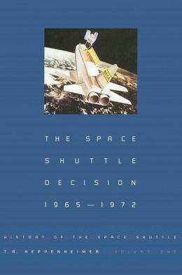 History of the Space Shuttle: The Space Shuttle Decision, 1965-1972