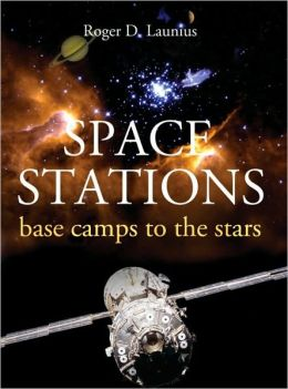 Space Stations: Base Camps to the Stars