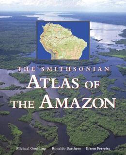 Smithsonian Atlas of the Amazon