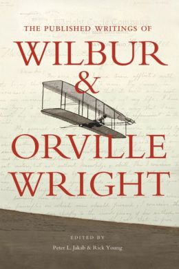 Published Writings of Wilbur and Orville Wright (Smithsonian History of Aviation Series)