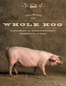 Whole Hog: Exploring the Extraordinary Potential of Pigs