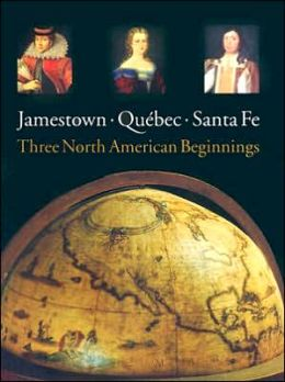 Jamestown, Quebec, Santa Fe: Three North American Beginnings