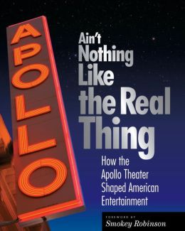 Ain't Nothing Like the Real Thing: How the Apollo Theater Shaped American Entertainment