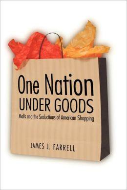 One Nation Under Goods: One Nation Under Goods