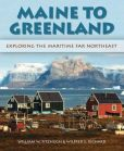 Book Cover Image. Title: Maine to Greenland:  Exploring the Maritime Far Northeast, Author: Wilfred E. Richard