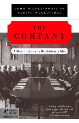 Company: A Short History of a Revolutionary Idea