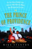 Prince of Providence: The True Story of Buddy Cianci, America's Most Notorious Mayor, Some Wiseguys, and the Feds