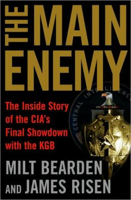 Main Enemy: The Inside Story of the CIA's Final Showdown with the KGB