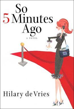So 5 Minutes Ago: A Novel