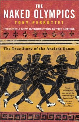 Naked Olympics: The True Story of the Ancient Games