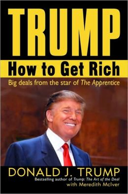 Trump: How to Get Rich: Big Deals from the Star of The Apprentice