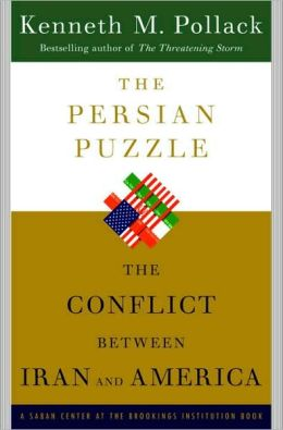 Persian Puzzle: The Conflict Between Iran and America