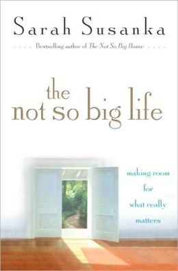 Not So Big Life: Making Room for What Really Matters