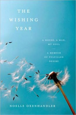 Wishing Year: A House, a Man, My Soul - A Memoir of Fulfilled Desire