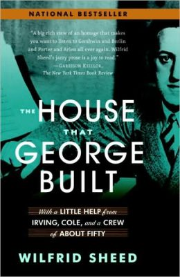 House That George Built: With a Little Help from Irving, Cole, and a Crew of About Fifty