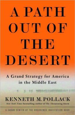 A Path Out of the Desert: A Grand Strategy for America in the Middle East