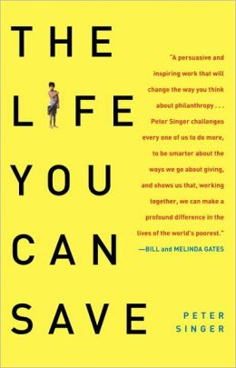 Life You Can Save: Acting Now to End World Poverty