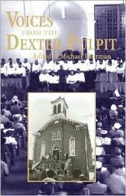 Voices from the Dexter Pulpit: Sermons from the Pastors of the Church Where Martin Luther King, Jr., Began