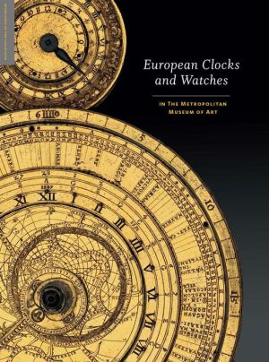 European Clocks and Watches: in The Metropolitan Museum of Art