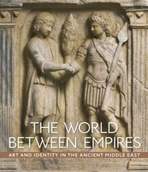 Book The World between Empires: Art and Identity in the Ancient Middle East