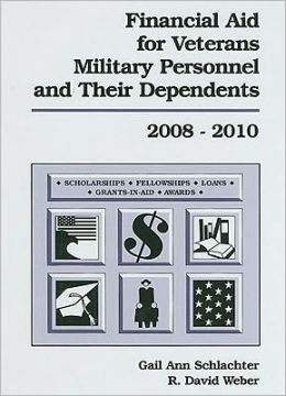 Financial Aid for Veterans, Military Personnel, and Their Dependents 2008-2010