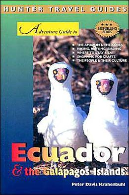 Ecuador and the Galapagos Islands (Adventure Guides)