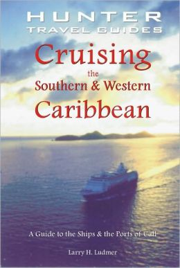 Cruising the Western Caribbean: A Guide to the Ports of Call