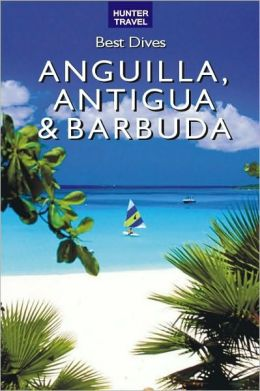 Best Dives of Anguilla, Antigua & Barbuda