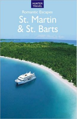 Romantic Escapes in St. Martin & St. Barts