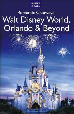 Romantic Getaways: Walt Disney World, Orlando & Beyond