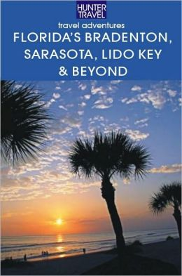 Florida's Bradenton, Sarasota, Lido Key, Longboat Key & Beyond