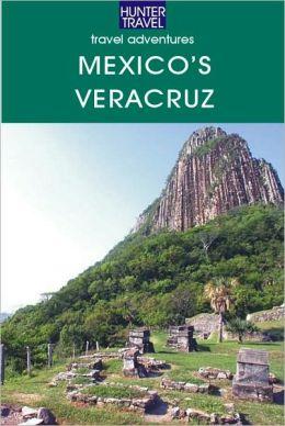 Mexico's Veracruz Adventure Guide
