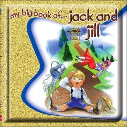 My Big Book of Jack and Jill