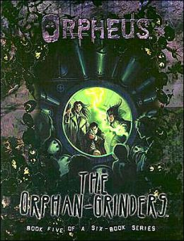 Orpheus: The Orphan Grinders