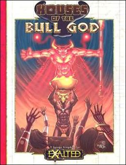 Exalted Houses of the Bull God
