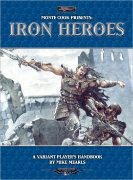 Monte Cook Presents Iron Lore: A Variant Player's Handbook