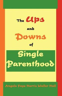 Up's And Downs Of Single Parenthood