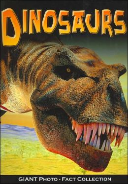 Dinosaurs! (Giant Photo-Fact Collection Series)