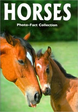 Horses (Photo-Fact Collection Series)
