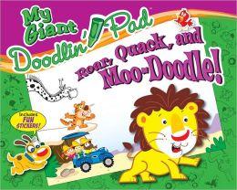 My Giant Doodlin' Pad Roar Quack & Moo-Doodle!