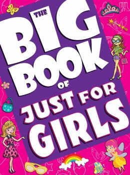 The Big Book of Just for Girls
