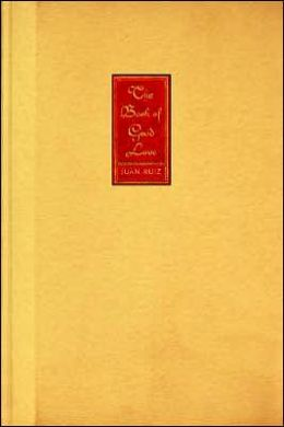 The Book of Good Love: Of the Archpriest of Hita, Juan Ruiz